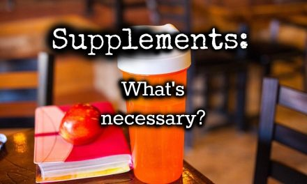 The Rundown On Supplements: What's Necessary?
