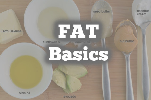 Fat Basics: Your Quick and Dirty Primer on Healthy Fats