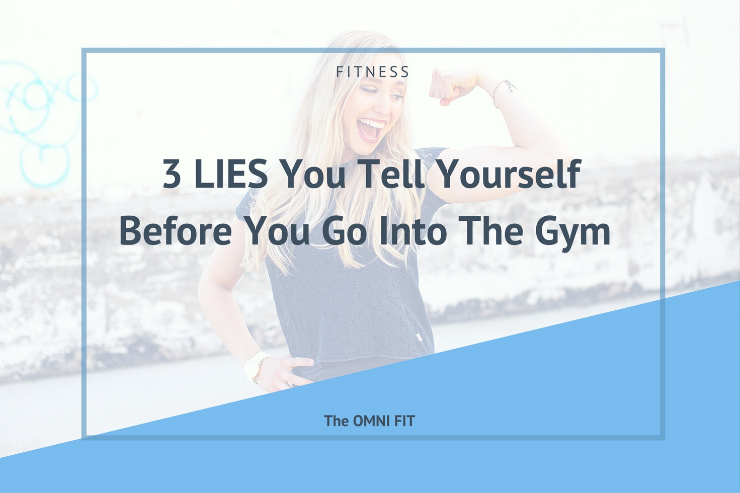 3 Lies You Tell Yourself Before You Go To The Gym