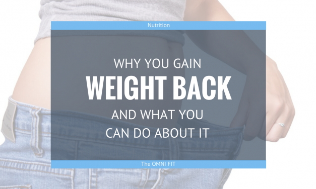 Why you gain weight back & what you can do about it